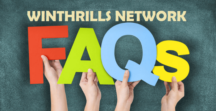 Winthrills Network Frequently Asked Questions (FAQs) & Answers