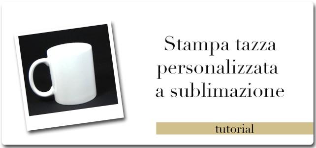 Personalizzazione tazza con stampa a sublimazione