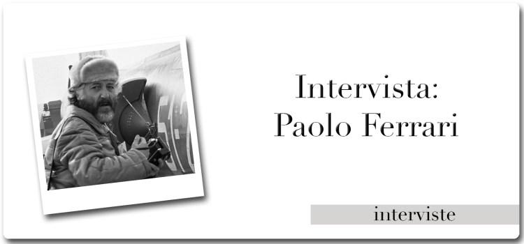 Intervista a Paolo Ferrari