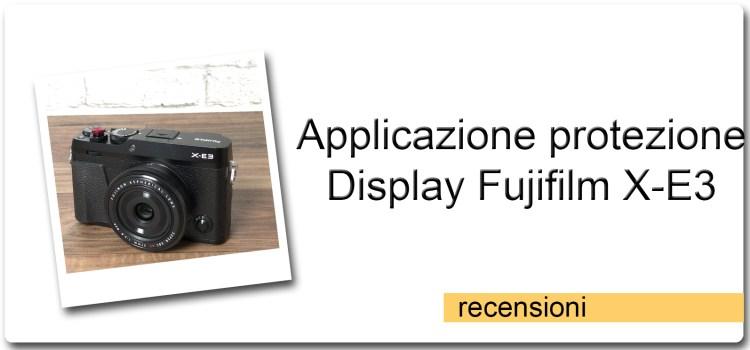 Applicazione protezione display Fujifilm X-E3