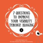 7 Questions to Improve your Visibility Through Blogging