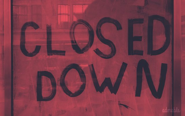 """A """"Closed Down"""" sign"""
