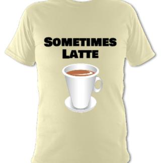 Sometimes Latte
