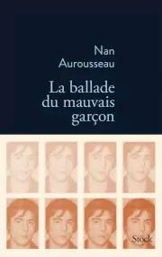 """""""La Ballade du mauvais garçon"""" de Nan Aurousseau"""