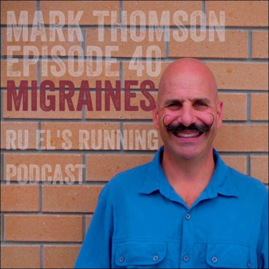 Ru El's Running 040 : Special Guest – Mark Thomson | Migraines & Hypoglycemia | Rain & Taotaomo'na