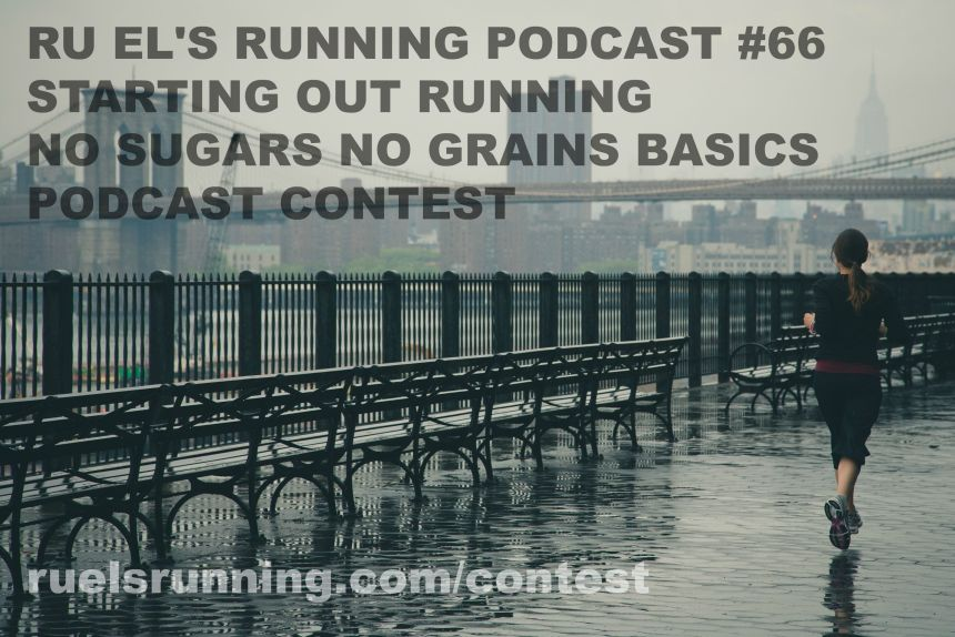 Ru El's Running 066 : Starting Out Running | No Sugar No Grains Basics