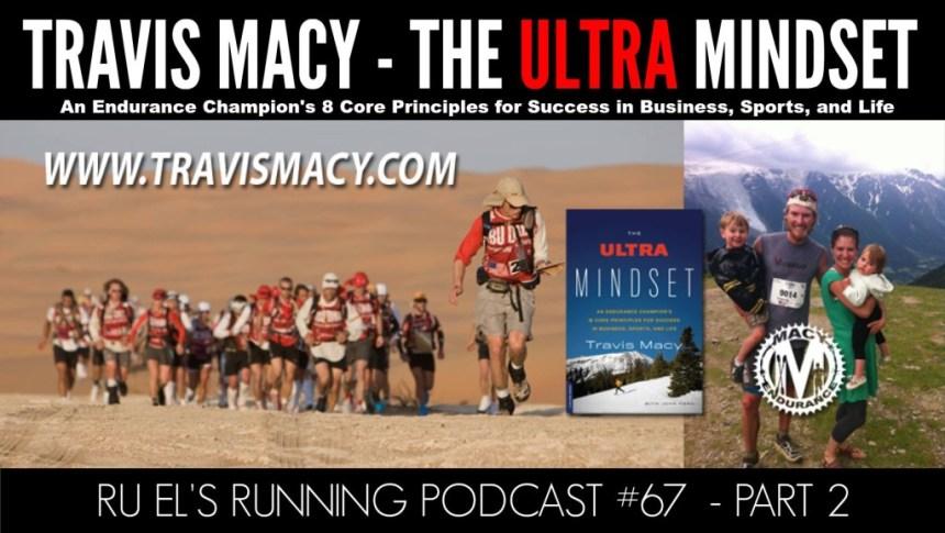 Ru El's Running 067 : Special Guest – Travis Macy – Part 2   The Ultra Mindset
