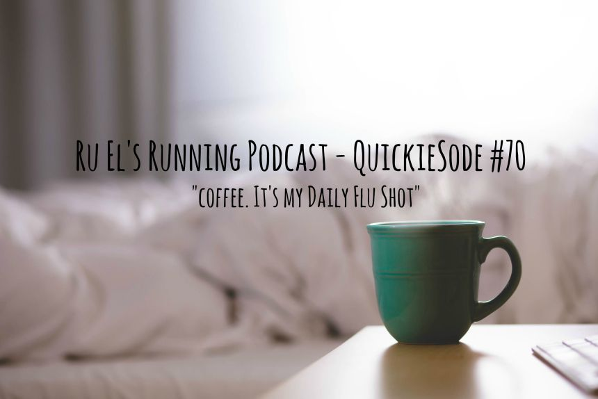 Ru El's Running 070 : Plotting the Course | Flu Shot | Fritters | Coffee