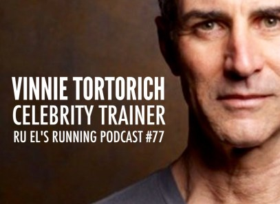 Ru El's Running 077 : Special Guest Re-Up – Vinnie Tortorich | Celebrity Fitness Trainer