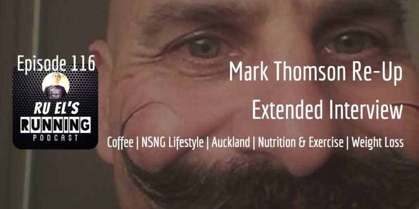 RER116 : Special Guest Re-Up - Mark Thomson | Coffee | NSNG Lifestyle | Auckland | Nutrition & Exercise | Weight Loss