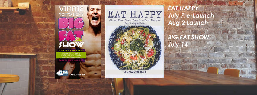 Vinnie Tortorich's Big Fat Show and Anna Vocino's Eat Happy Cookbook