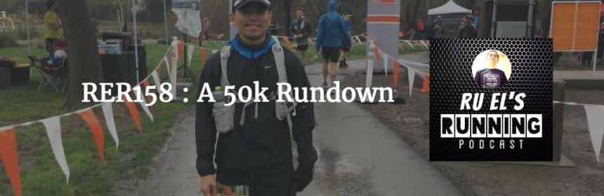 RER158 : A 50k Rundown