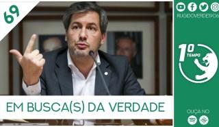 O que foi dito no podcast – Em busca(s) da Verdade – Ep. 69 do Primeiro Tempo, com Bruno de Carvalho