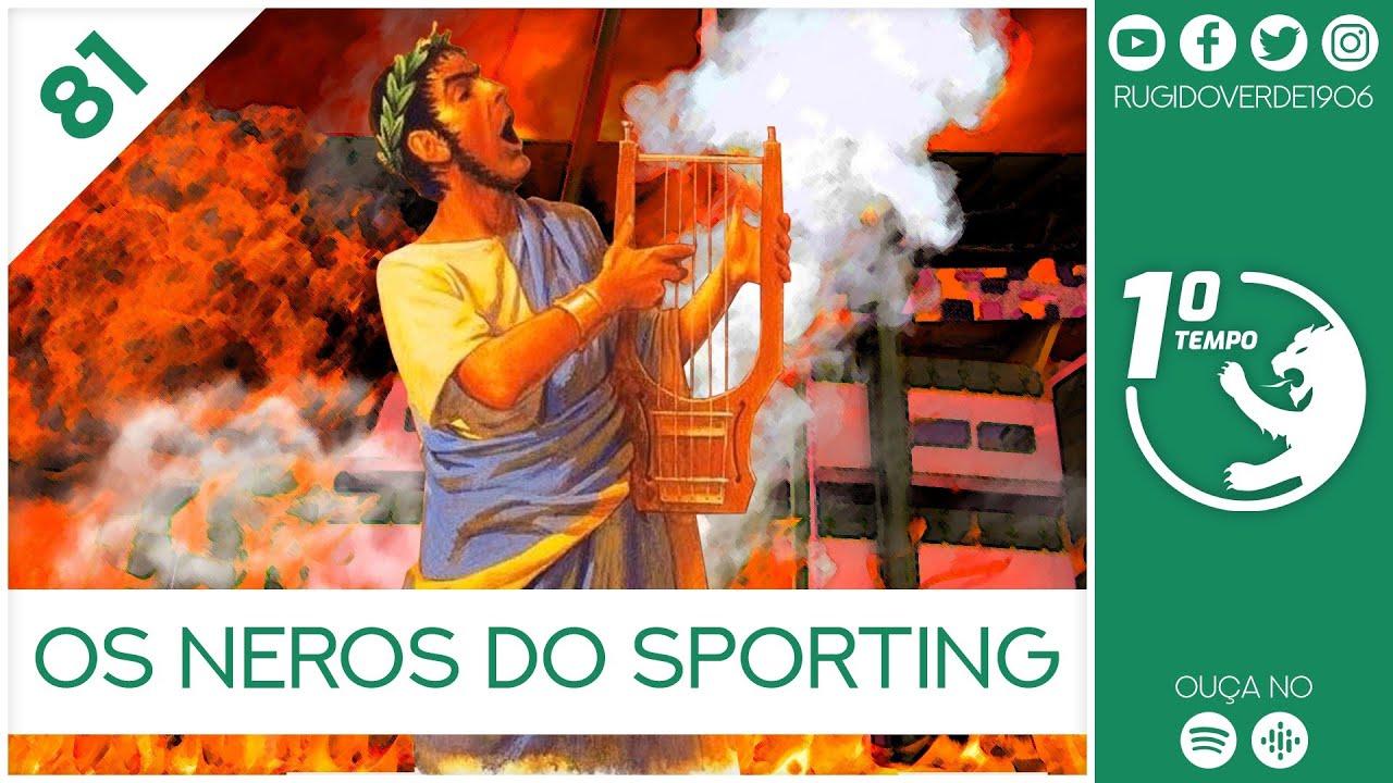 O que foi dito no podcast – Os Neros do Sporting – Ep. 81 do Primeiro Tempo, com Soraya Gale
