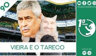 O que foi dito no podcast – Vieira e o Tareco – Ep. 90 do Primeiro Tempo
