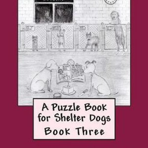 A Puzzle Book for Shelter Dogs - Book Three