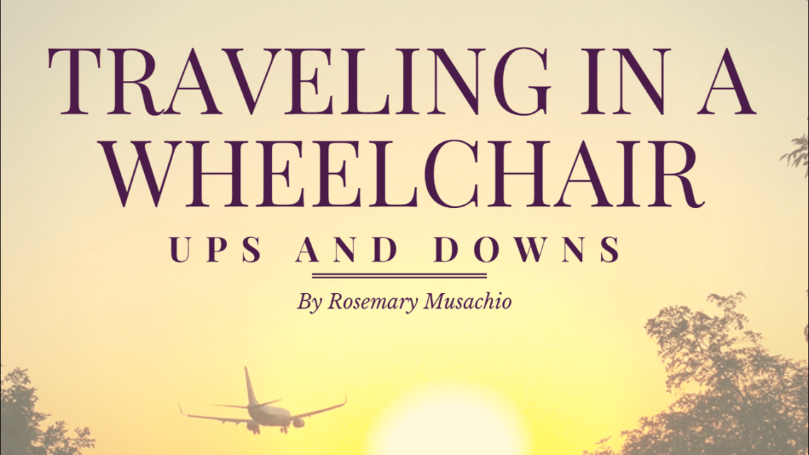 Traveling in a Wheelchair the ups and downs