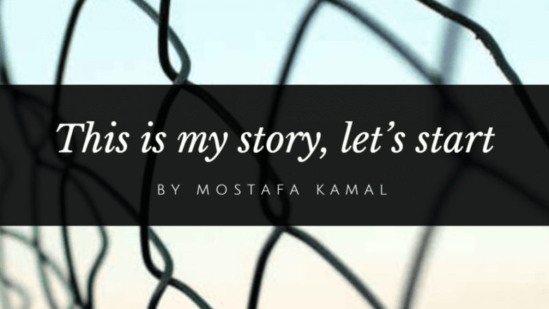 This is my Story by Mostafa Kamal