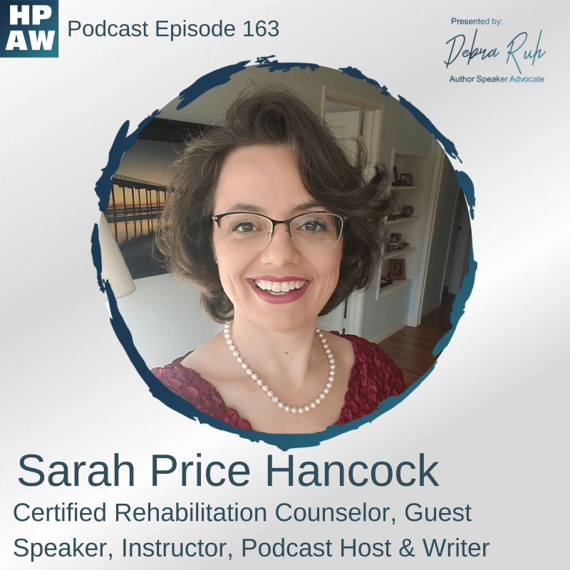Sarah Price Hancock Episode 163 Flyer: Sarah Price Hancock - Certified Rehabilitation Counselor, Guest Speaker, Instructed, Podcast Host, and Writer
