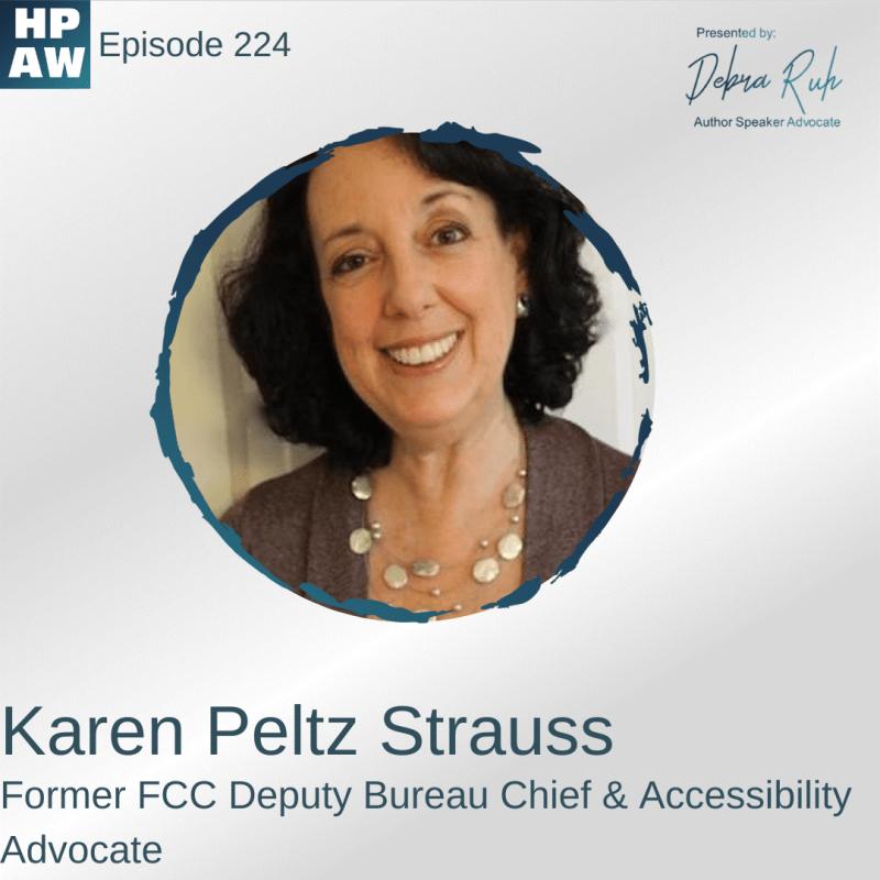 Karen Peltz Strauss Former FCC Deputy Bureau Chief & Accessibility Advocate