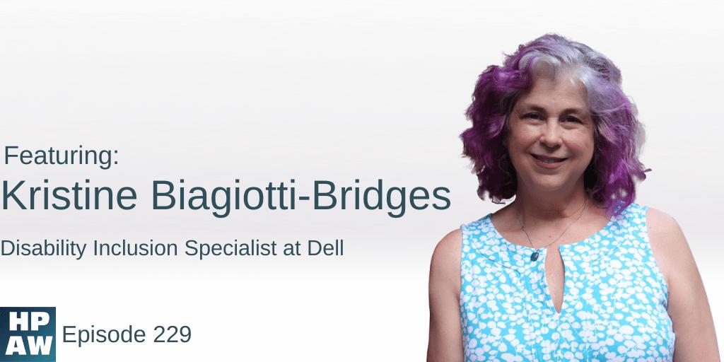 Kristine Biagiotti-Bridges Disability Inclusion Specialist at Dell
