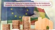 ¿Cómo me impacta la nueva normativa de Andalucía respecto a donaciones y herencias si soy no residente?