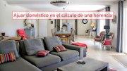 Ajuar doméstico en el cálculo de una herencia