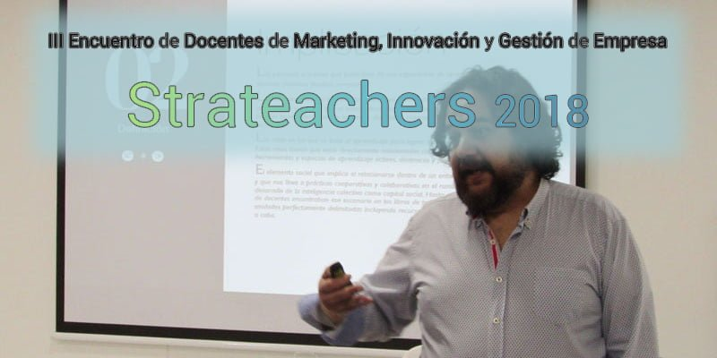 Strateachers 2018: III Encuentro de Docentes de Marketing