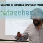 STRATEACHERS: III Encuentro de marketing, Innovación y gestión de empresas