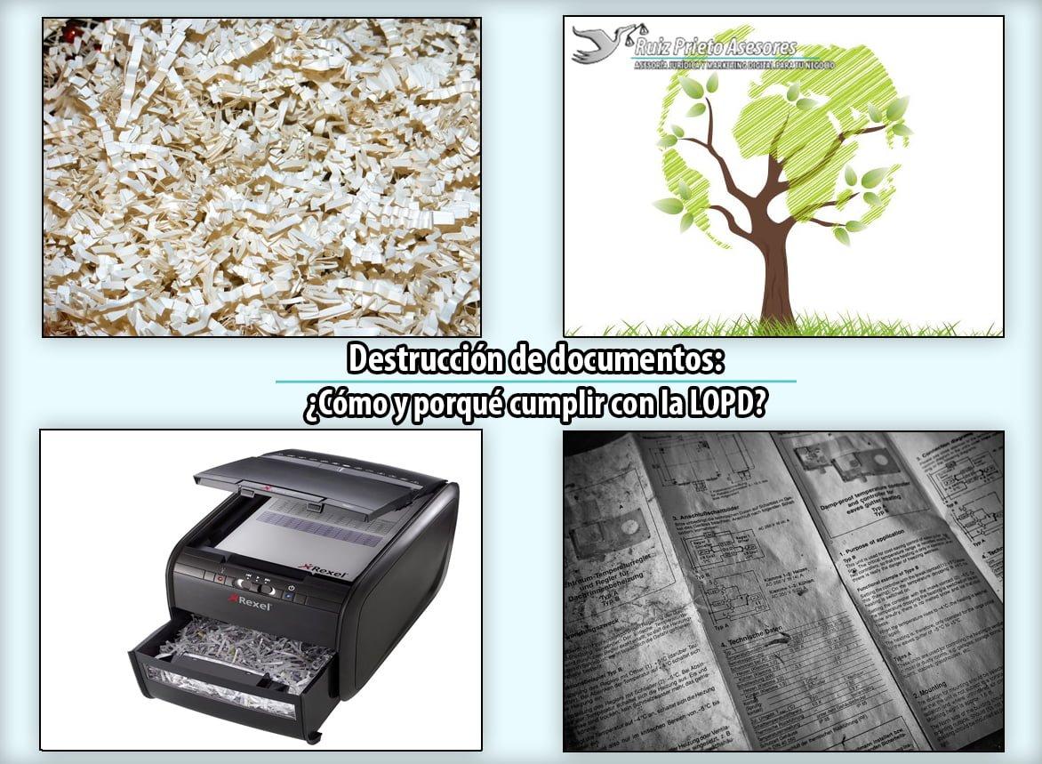 Destrucción de documentos: ¿Cómo y porqué cumplir con la LOPD?