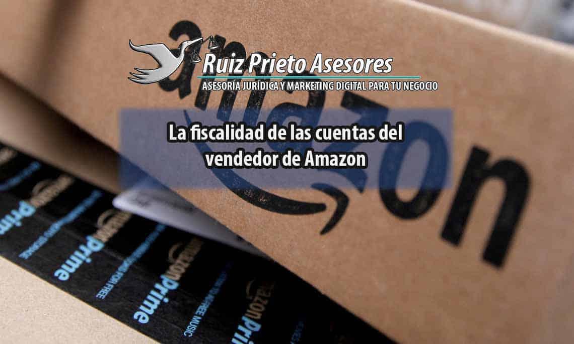 La fiscalidad de las cuentas del vendedor de Amazon