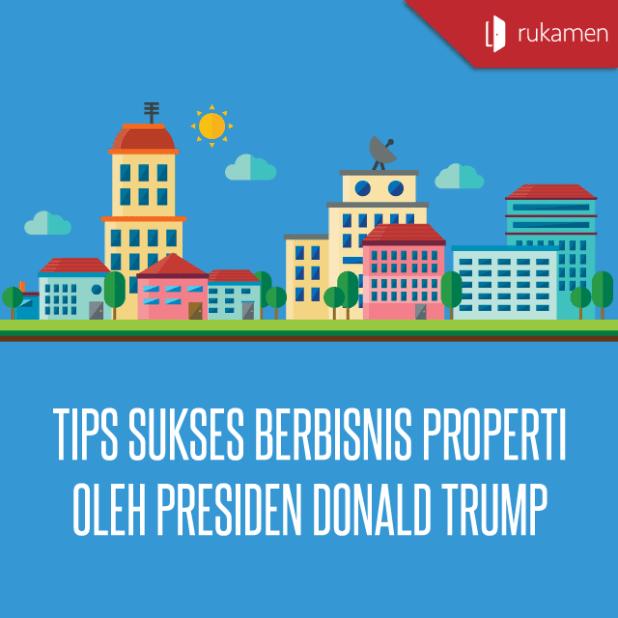 Tips-Sukses-Berbisnis-Properti-Oleh-Presiden-Donald-Trump-Square