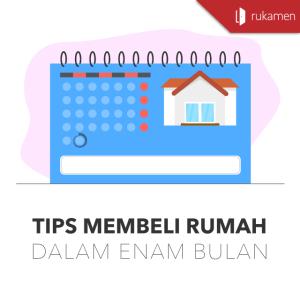 Tips Membeli Rumah Dalam Enam Bulan