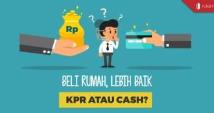 KPR atau Cash