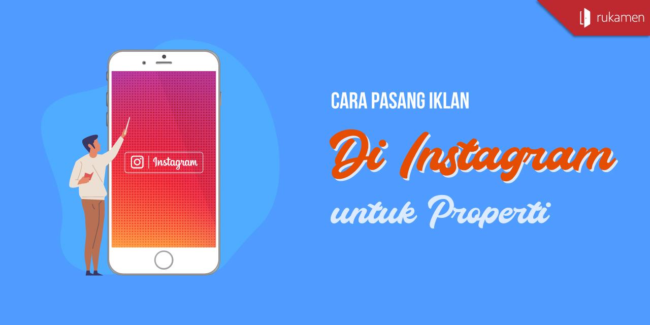 Cara Pasang Iklan Di Instagram Untuk Properti