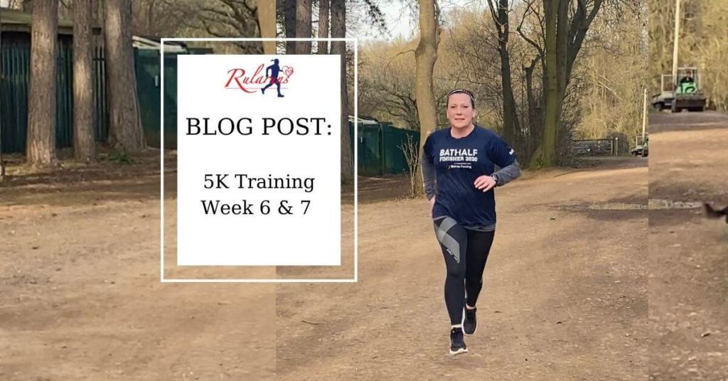 5k Training Week 5 and 6 - Rularuns