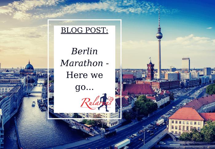 Berlin Marathon 2021 – Here we go…