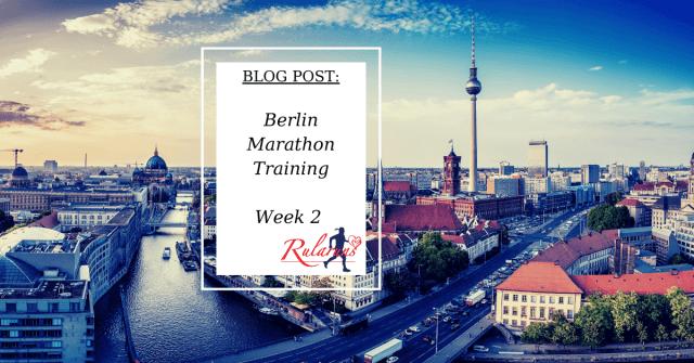 Berlin Marathon Week 2 Rularuns