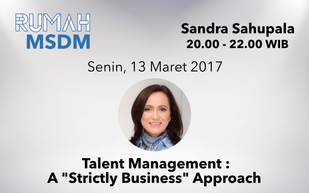 "Talent Management: A ""Strictly Business"" Approach"