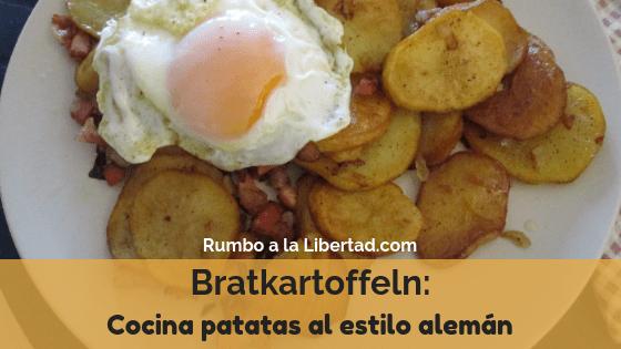 Bratkartoffeln: cocina patatas al estilo alemán