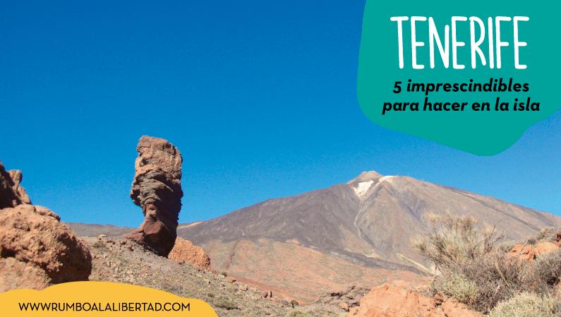 Tenerife: 5 imprescindibles para ver y hacer