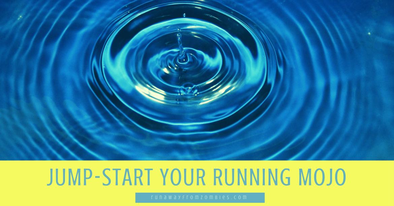 Jump-Start Running Mojo