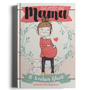 Das 1. Mal Mama –  Ein Schwangerschaftstagebuch