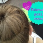 Goals: February Recap and Into March