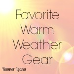 Favorite Warm Weather Gear