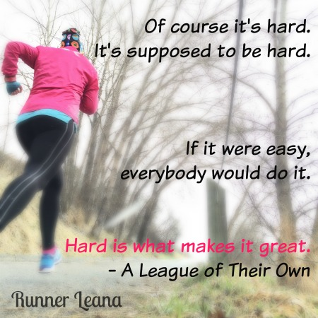 Hard is what makes it great...  My thoughts on the Training Peaks webinar to develop mental toughness including the link to the webinar.  via Runner Leana