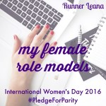 My Female Role Models: International Women's Day 2016