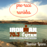 Ironman 70.3 St. George: pre-race rambles