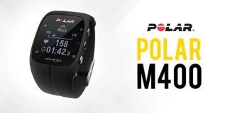 Test Polar M400 HR - Montre running cardio GPS
