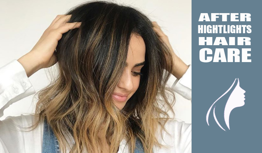 After Highlights Hair Care That Needs To Be Looked To Stay Healthy